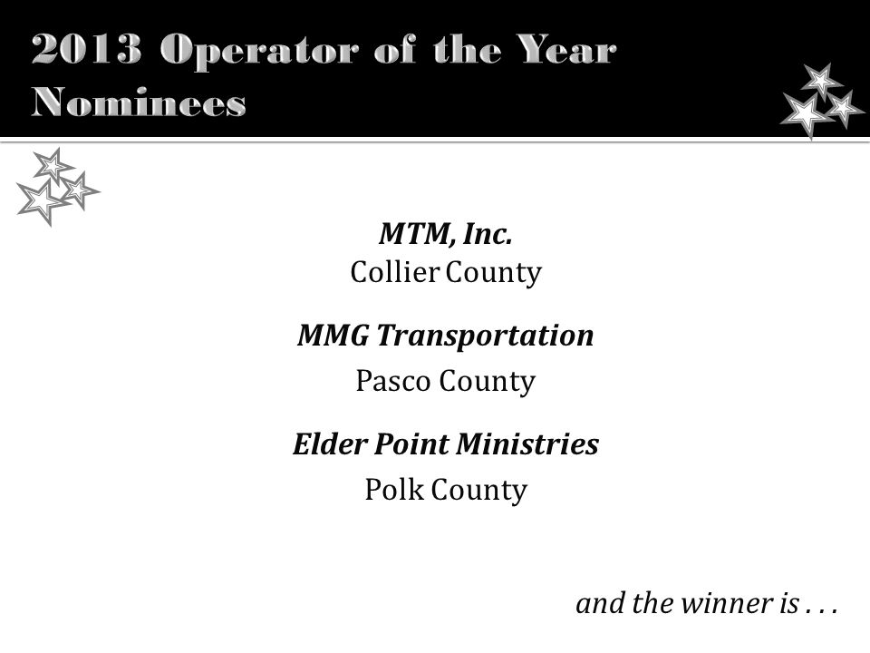 MTM, Inc. Collier County MMG Transportation Pasco County Elder Point Ministries Polk County and the winner is...
