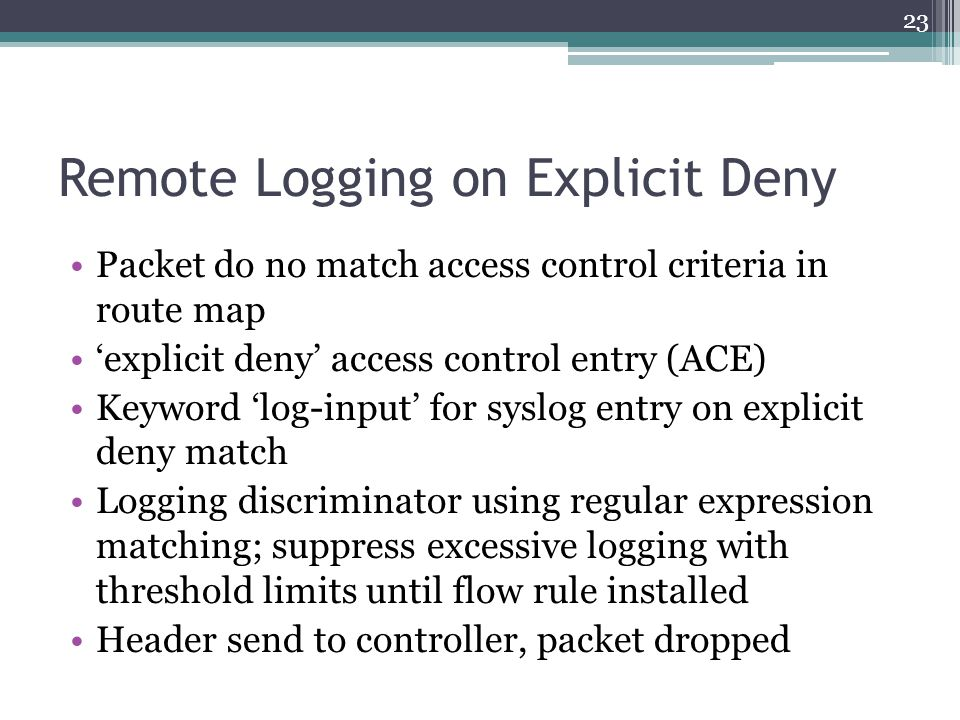 Remote Logging on Explicit Deny Packet do no match access control criteria in route map 'explicit deny' access control entry (ACE) Keyword 'log-input'