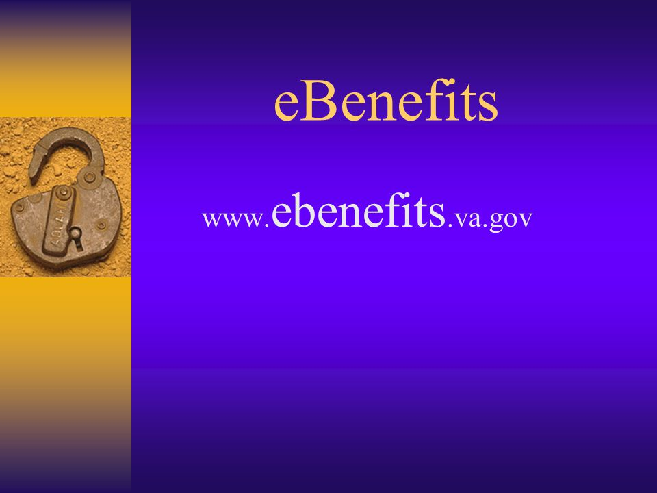 eBenefits www. ebenefits.va.gov