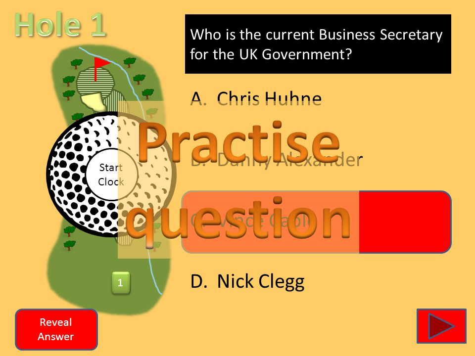 1 1 Who is the current Business Secretary for the UK Government? A.Chris Huhne B.Danny Alexander C.Vince Cable D.Nick Clegg Reveal Answer Start Clock