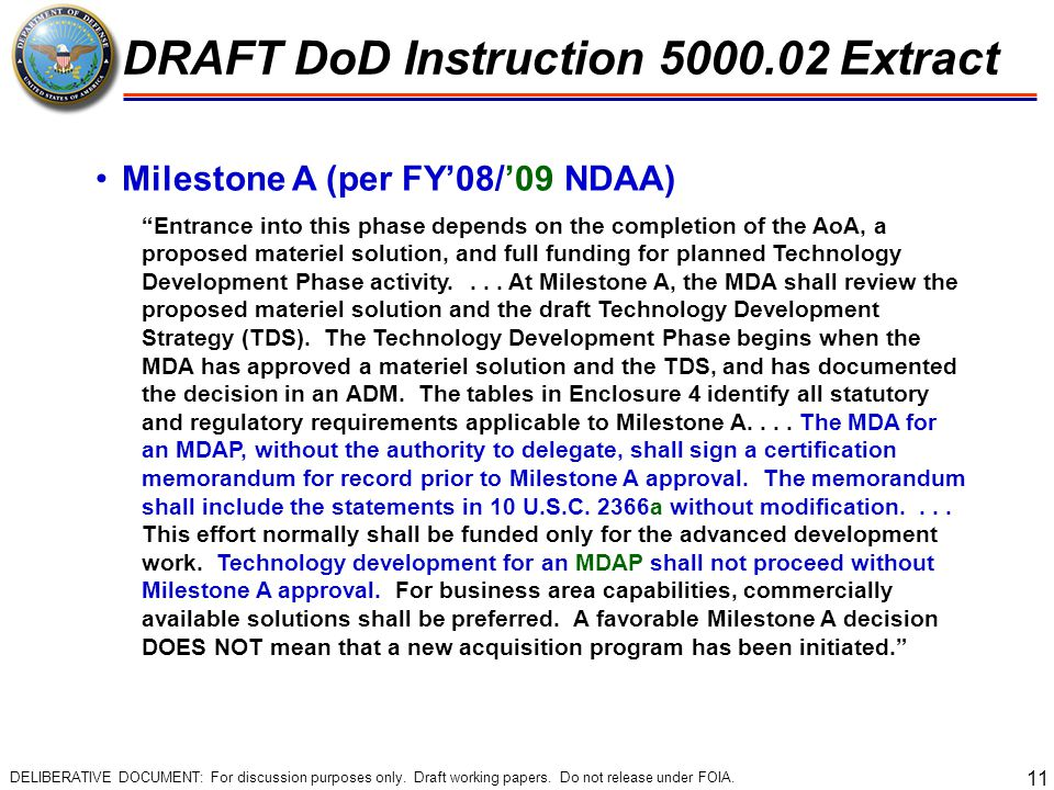 """11 Milestone A (per FY'08/'09 NDAA) """"Entrance into this phase depends on the completion of the AoA, a proposed materiel solution, and full funding for"""