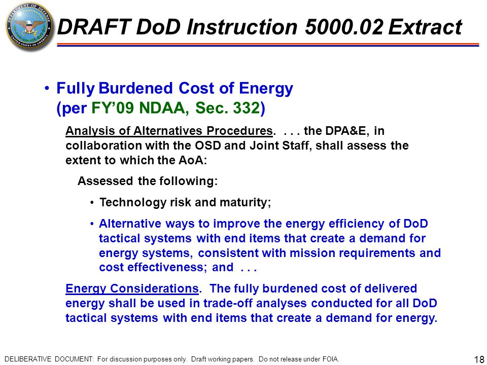 18 Fully Burdened Cost of Energy (per FY'09 NDAA, Sec. 332) Analysis of Alternatives Procedures.... the DPA&E, in collaboration with the OSD and Joint