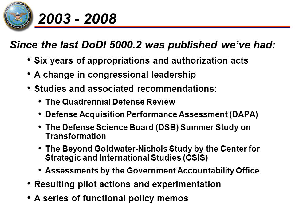 2003 - 2008 Six years of appropriations and authorization acts A change in congressional leadership Studies and associated recommendations: The Quadre