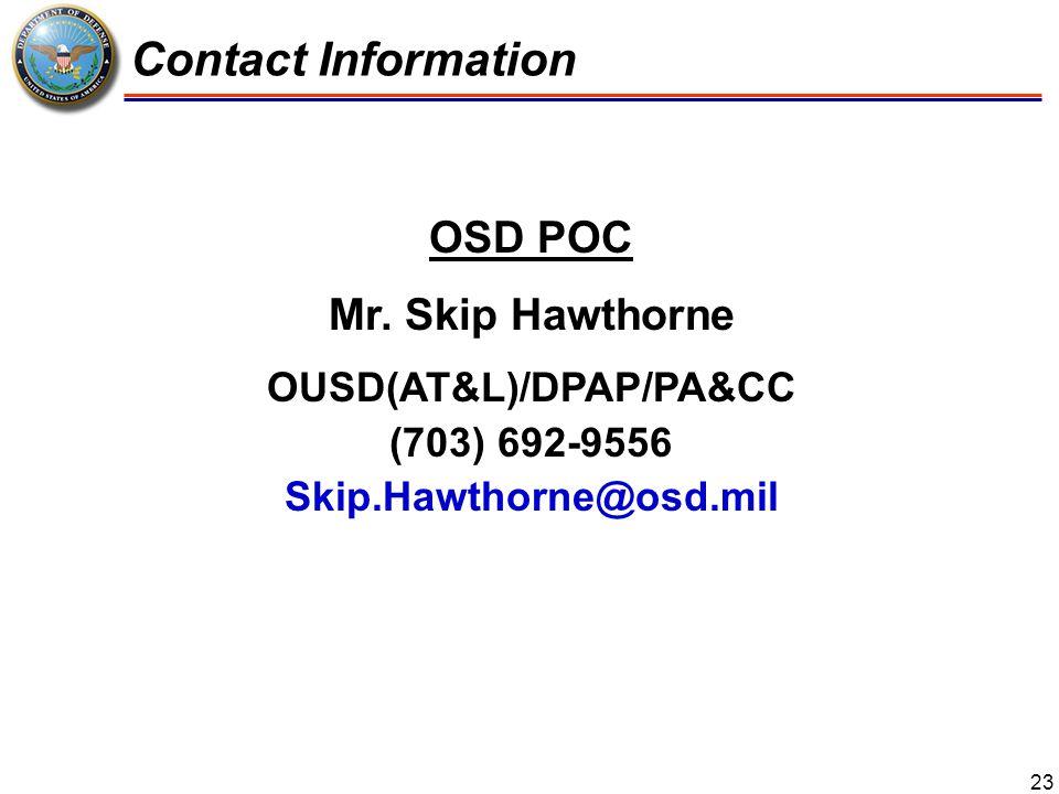 23 Contact Information OSD POC Mr. Skip Hawthorne OUSD(AT&L)/DPAP/PA&CC (703) 692-9556 Skip.Hawthorne@osd.mil