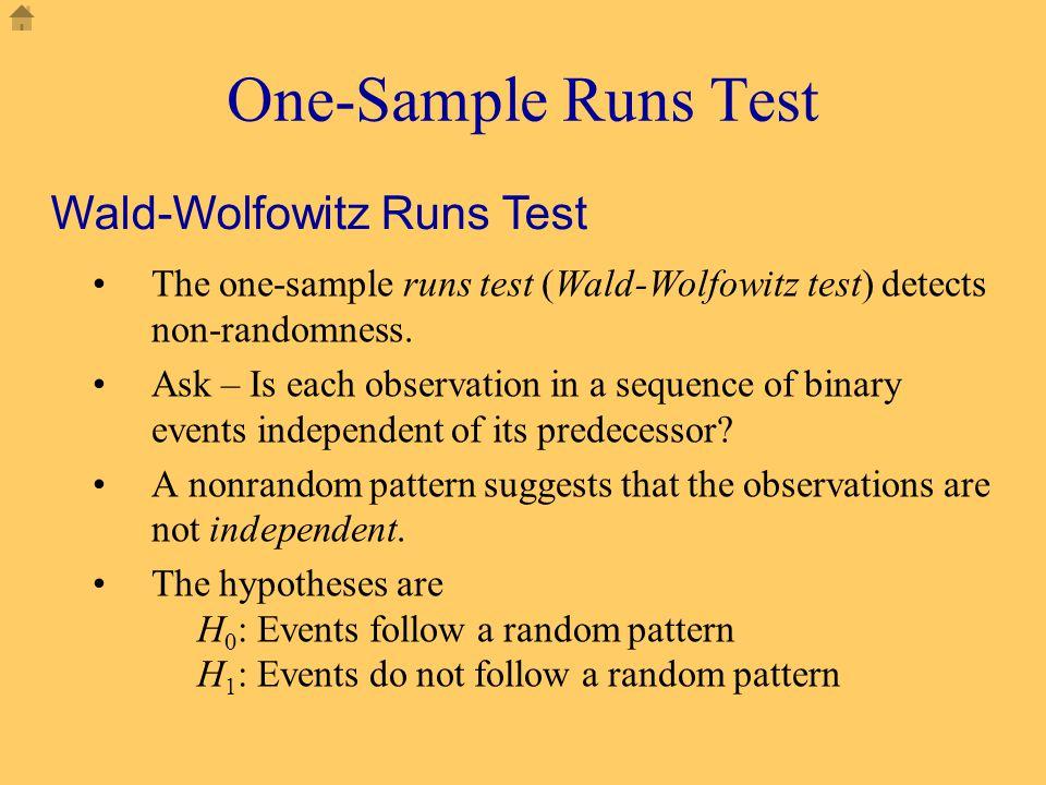 One-Sample Runs Test The one-sample runs test (Wald-Wolfowitz test) detects non-randomness.