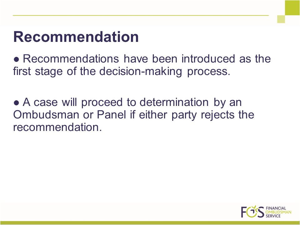 Recommendations have been introduced as the first stage of the decision-making process.