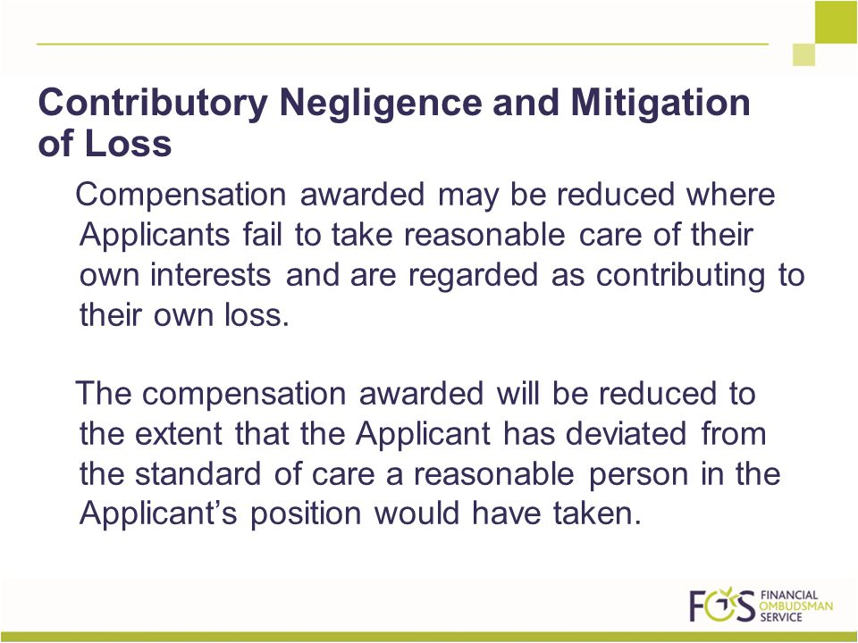 Compensation awarded may be reduced where Applicants fail to take reasonable care of their own interests and are regarded as contributing to their own loss.