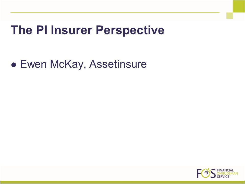 Ewen McKay, Assetinsure The PI Insurer Perspective
