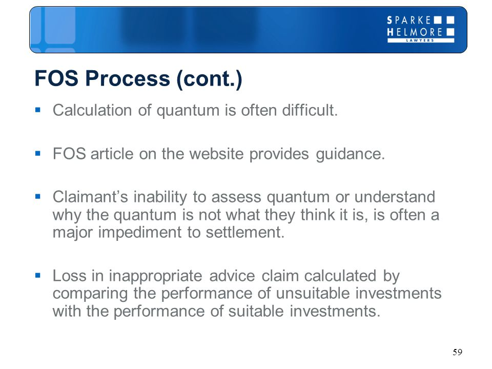 59 FOS Process (cont.)  Calculation of quantum is often difficult.