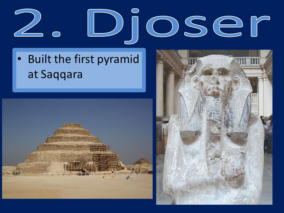 Built the first pyramid at Saqqara