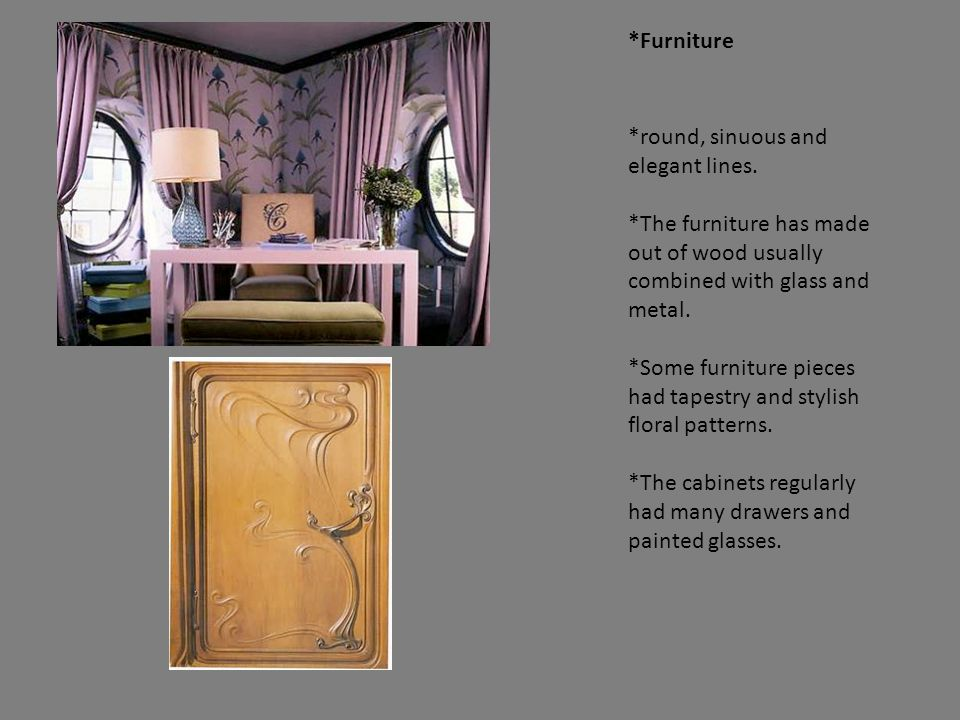 *Furniture *round, sinuous and elegant lines.