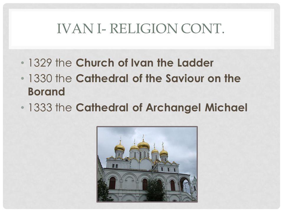 IVAN I- RELIGION CONT.
