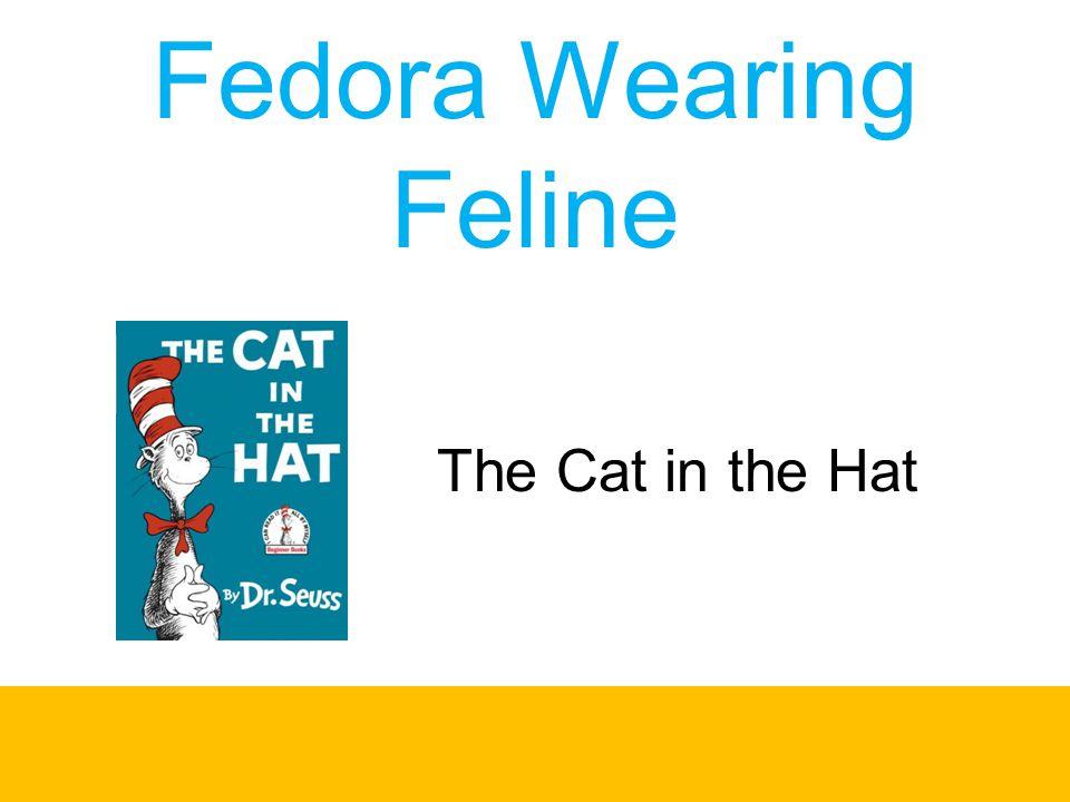 Fedora Wearing Feline The Cat in the Hat