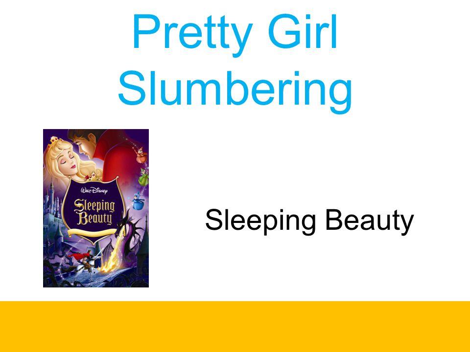 Pretty Girl Slumbering Sleeping Beauty