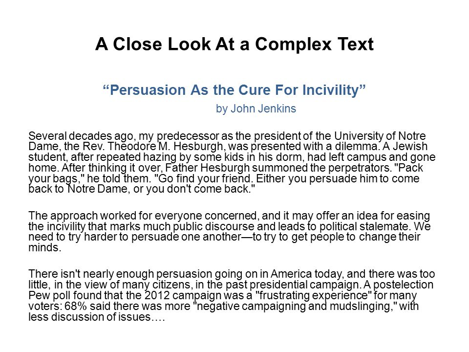 A Close Look At a Complex Text Persuasion As the Cure For Incivility by John Jenkins Several decades ago, my predecessor as the president of the University of Notre Dame, the Rev.