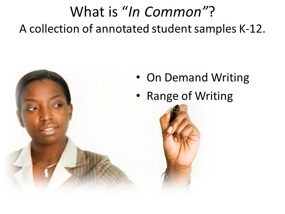 What is In Common . A collection of annotated student samples K-12.