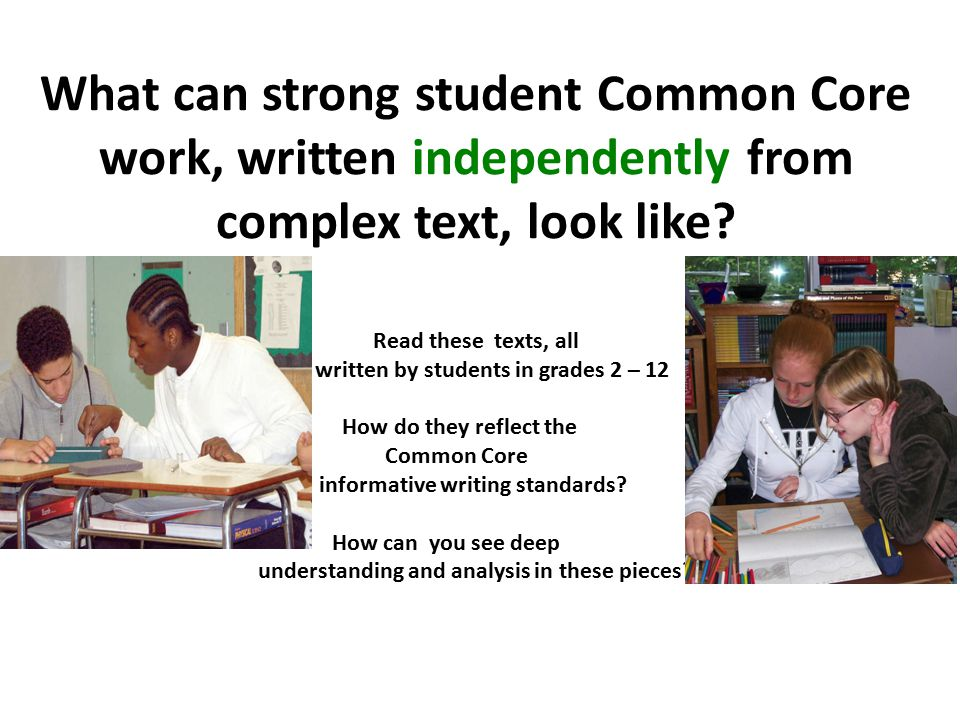 What can strong student Common Core work, written independently from complex text, look like.