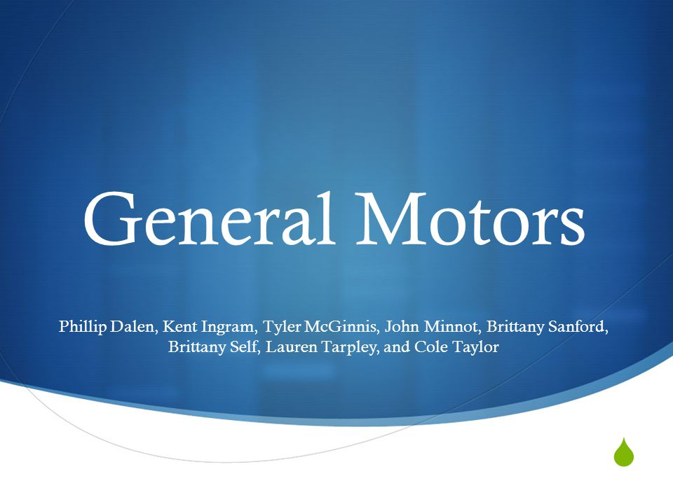  General Motors Phillip Dalen, Kent Ingram, Tyler McGinnis, John Minnot, Brittany Sanford, Brittany Self, Lauren Tarpley, and Cole Taylor