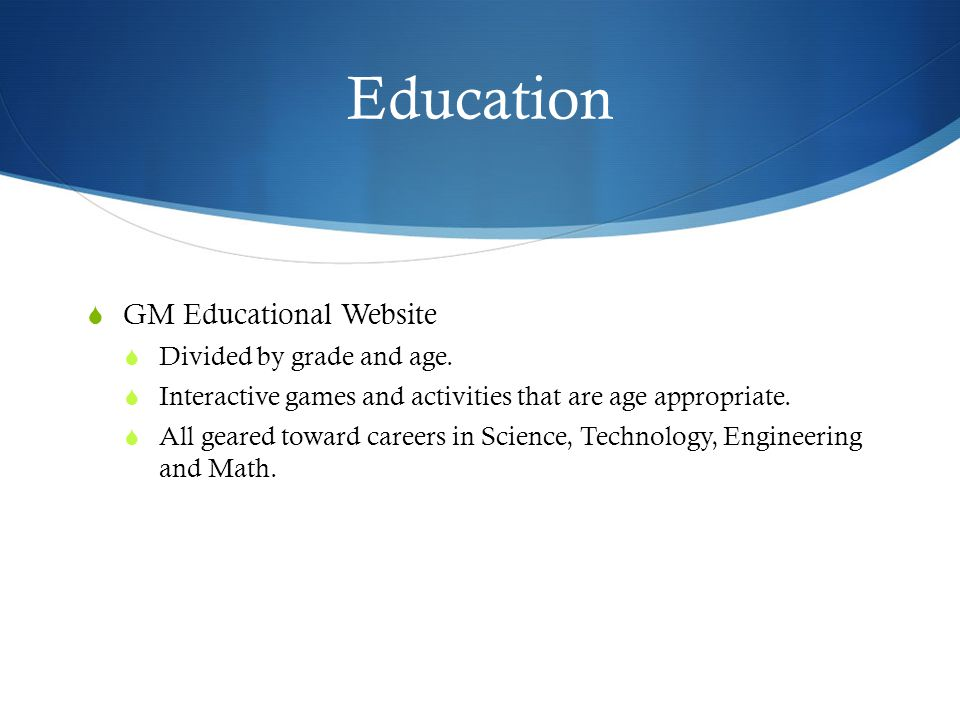 Education  GM Educational Website  Divided by grade and age.