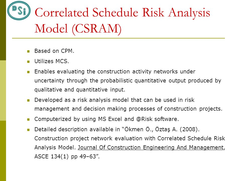 Correlated Schedule Risk Analysis Model (CSRAM) Based on CPM.