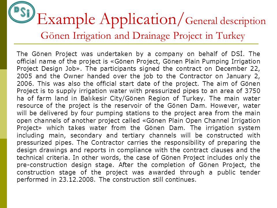 The Gönen Project was undertaken by a company on behalf of DSİ.