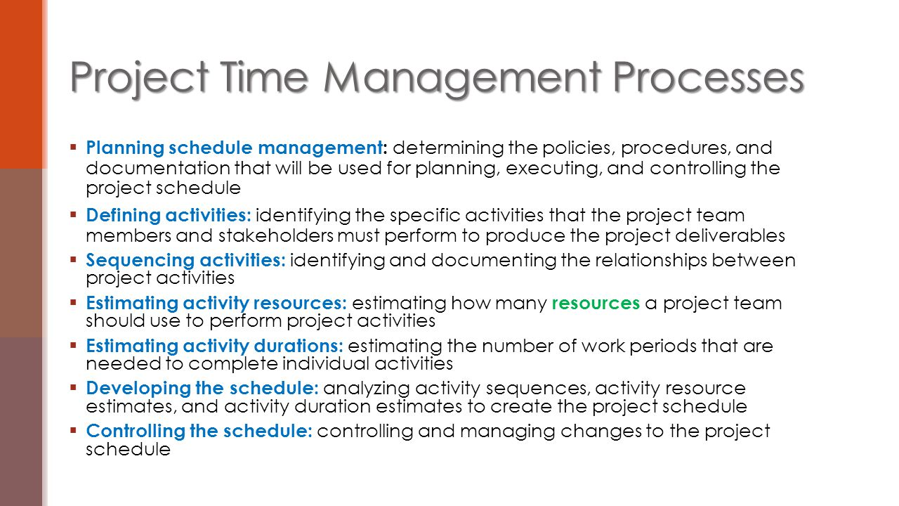  Planning schedule management: determining the policies, procedures, and documentation that will be used for planning, executing, and controlling the