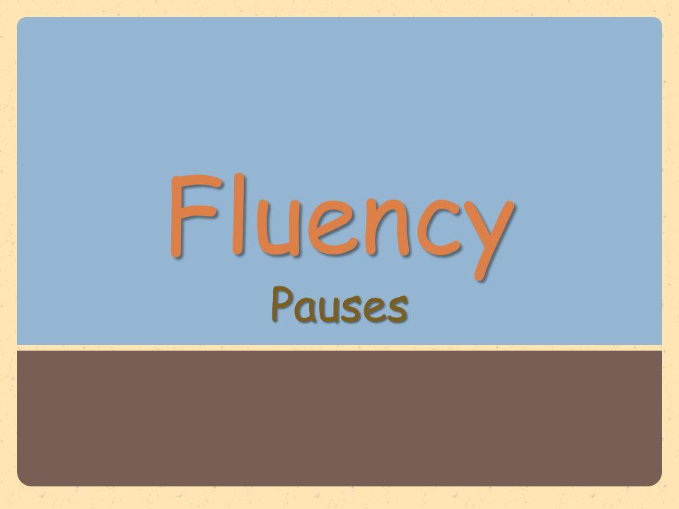 Fluency Pauses
