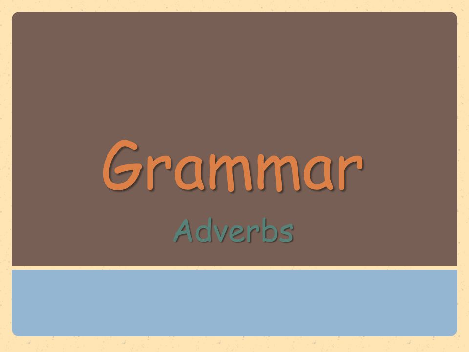 GrammarAdverbs