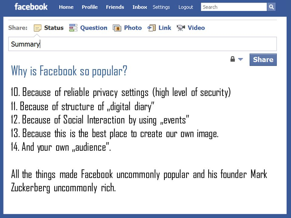 Why is Facebook so popular. 10. Because of reliable privacy settings (high level of security) 11.