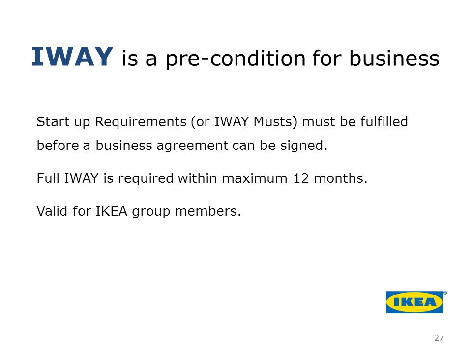 Start up Requirements (or IWAY Musts) must be fulfilled before a business agreement can be signed.