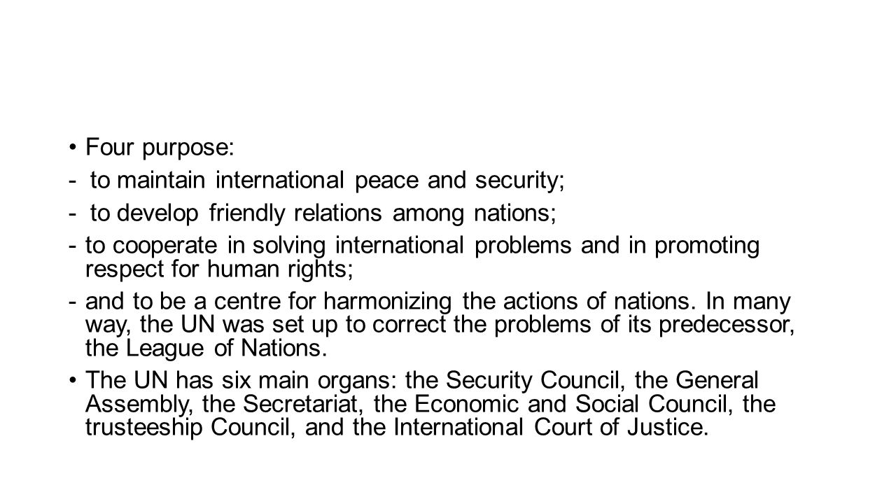 Principle organs 1.The Security Council Five permanent members namely US, UK, France, Russia, and China.