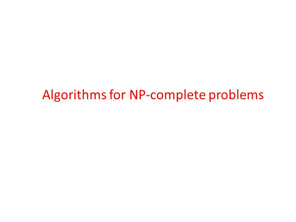 Algorithms for NP-complete problems