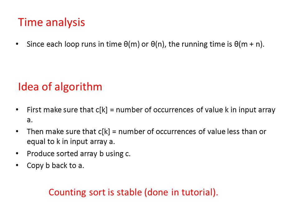 Time analysis Since each loop runs in time θ(m) or θ(n), the running time is θ(m + n).