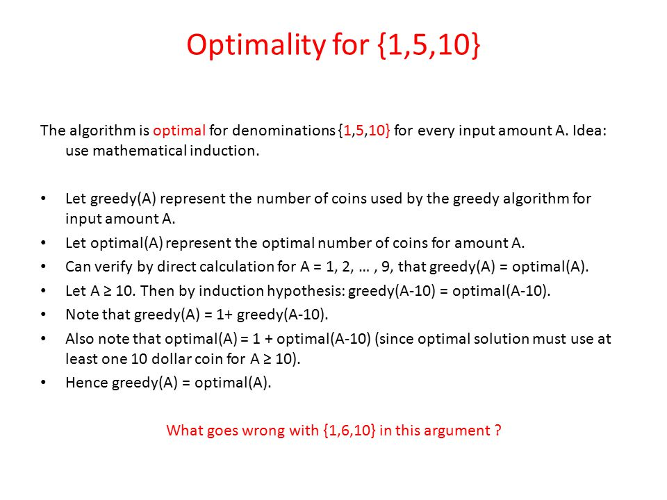 Optimality for {1,5,10} The algorithm is optimal for denominations {1,5,10} for every input amount A.