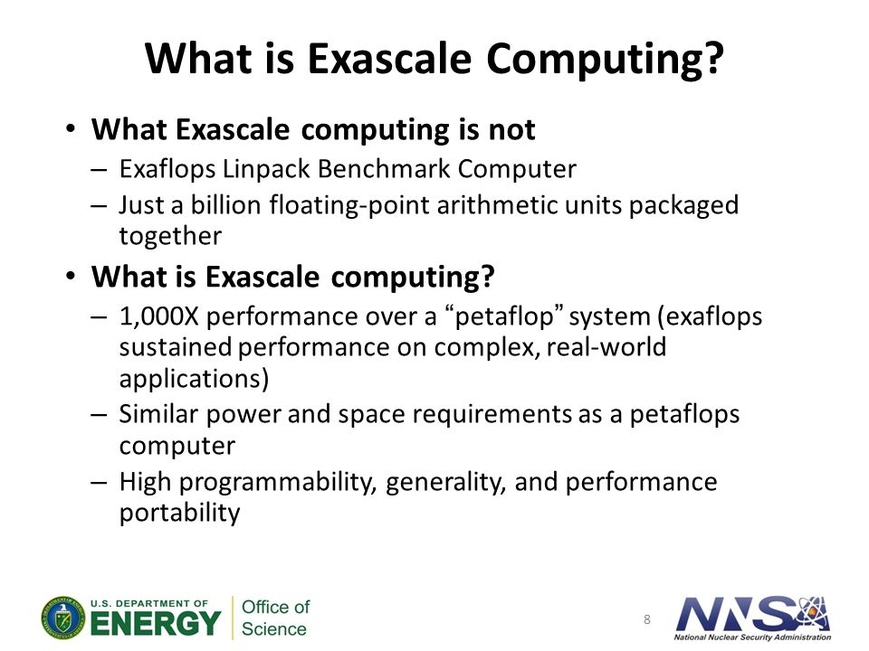 Key Performance Goals for an exascale computer (ECI) Parameter PerformanceSustained 1 – 10 ExaOPS Power20 MW Cabinets200 - 300 System Memory128 PB – 256 PB ReliabilityConsistent with current platforms Productivity Better than or consistent with current platforms Scalable benchmarks Target speedup over current systems … Throughput benchmarksTarget speedup over current systems … ExaOPS = 10 18 Operations / sec 9