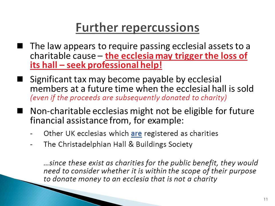 The law appears to require passing ecclesial assets to a charitable cause – the ecclesia may trigger the loss of its hall – seek professional help.