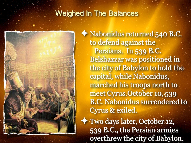 11 ✦ Nabonidus returned 540 B.C. to defend against the Persians.