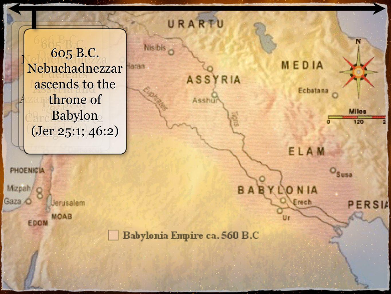 4 606 B.C. Daniel, Hananiah, Mishael & Azariah taken to Shinar (Daniel 1:1) 605 B.C.