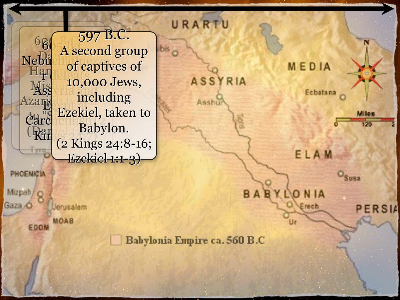 5 606 B.C. Daniel, Hananiah, Mishael & Azariah taken to Shinar (Daniel 1:1) 605 B.C.