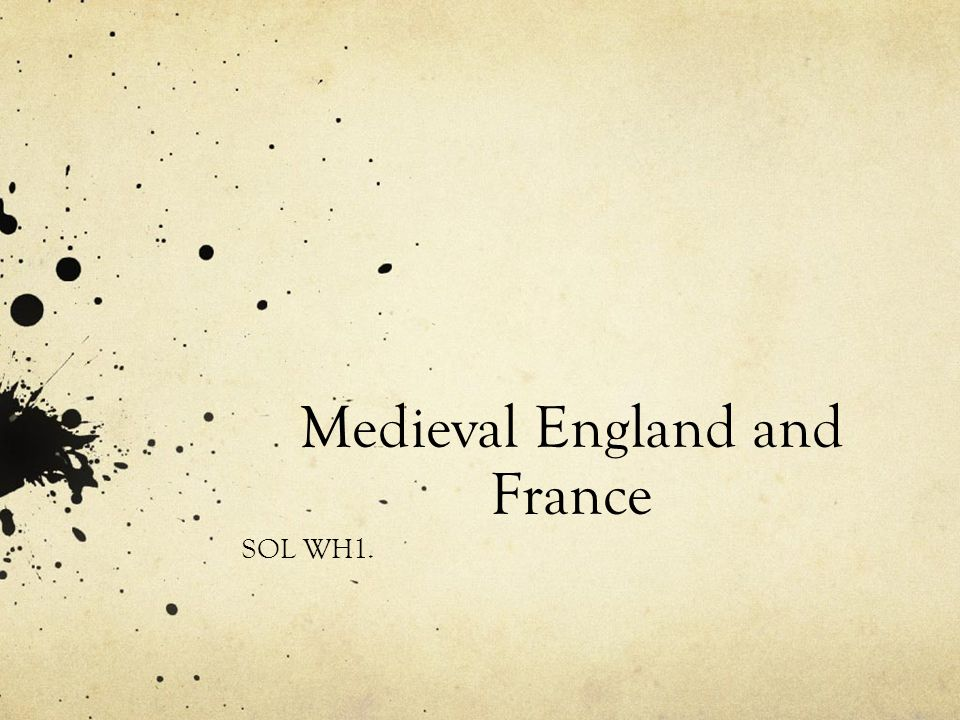 Medieval England and France SOL WH1.