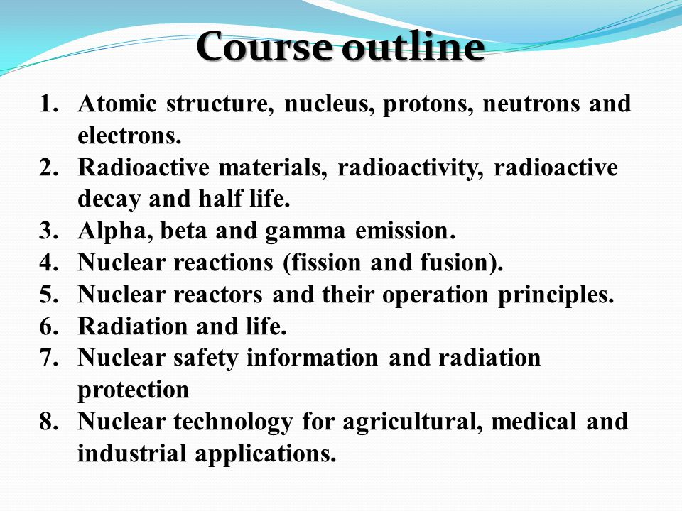 1.Atomic structure, nucleus, protons, neutrons and electrons.