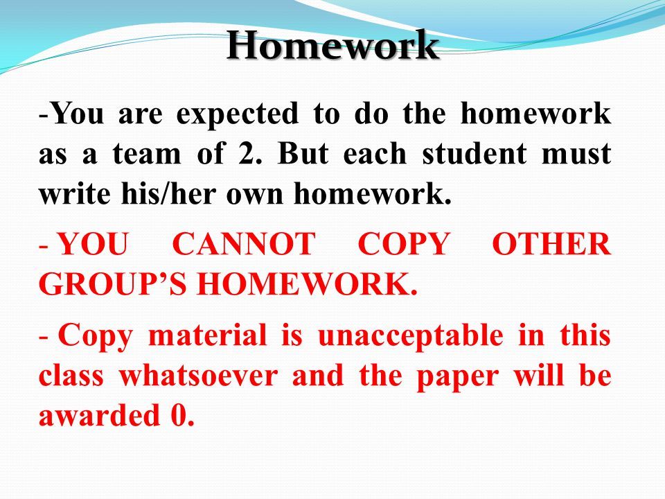 Homework -You are expected to do the homework as a team of 2.