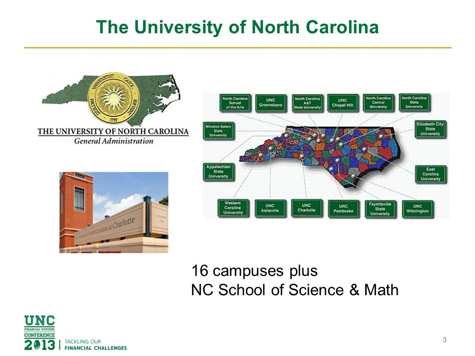 The University of North Carolina 3 16 campuses plus NC School of Science & Math