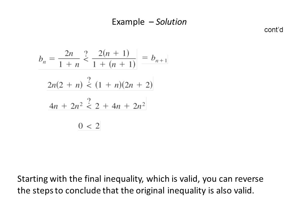 Example – Solution Starting with the final inequality, which is valid, you can reverse the steps to conclude that the original inequality is also valid.