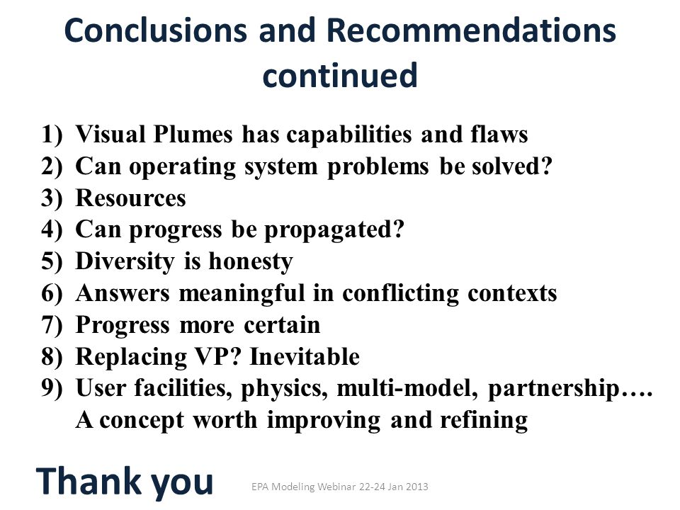 Conclusions and Recommendations continued 1)Visual Plumes has capabilities and flaws 2)Can operating system problems be solved? 3)Resources 4)Can prog