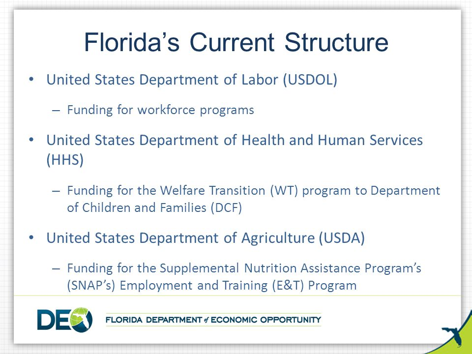 United States Department of Labor (USDOL) – Funding for workforce programs United States Department of Health and Human Services (HHS) – Funding for t