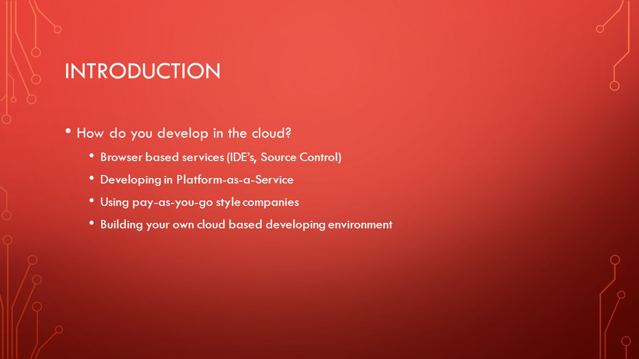 INTRODUCTION CONT.Why use the cloud.