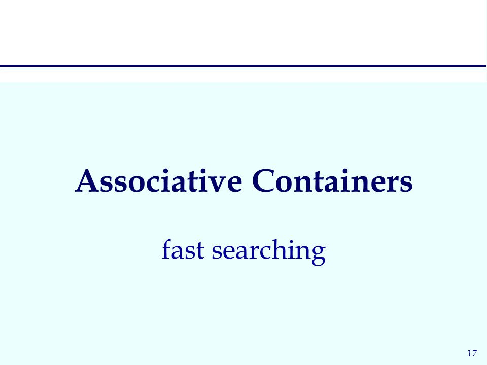 17 Associative Containers fast searching