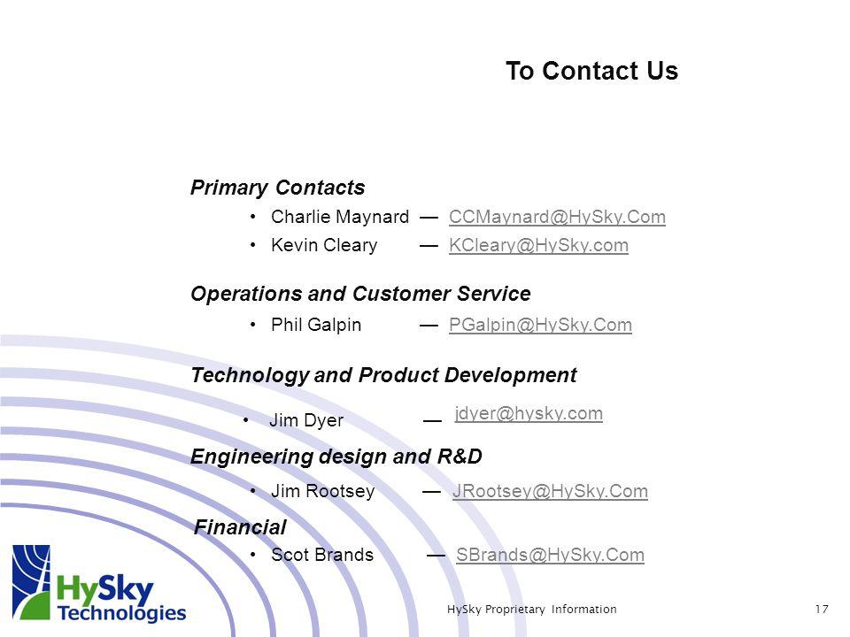 To Contact Us Charlie Maynard — CCMaynard@HySky.ComCCMaynard@HySky.Com Kevin Cleary — KCleary@HySky.comKCleary@HySky.com Primary Contacts Jim Rootsey