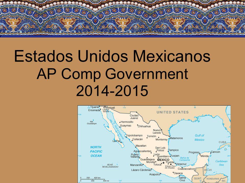 Estados Unidos Mexicanos AP Comp Government 2014-2015